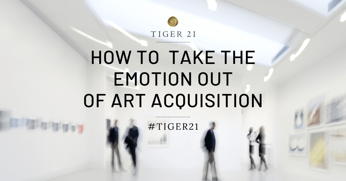 HOW TO TAKE THE EMOTION OUT OF ART ACQUISITION