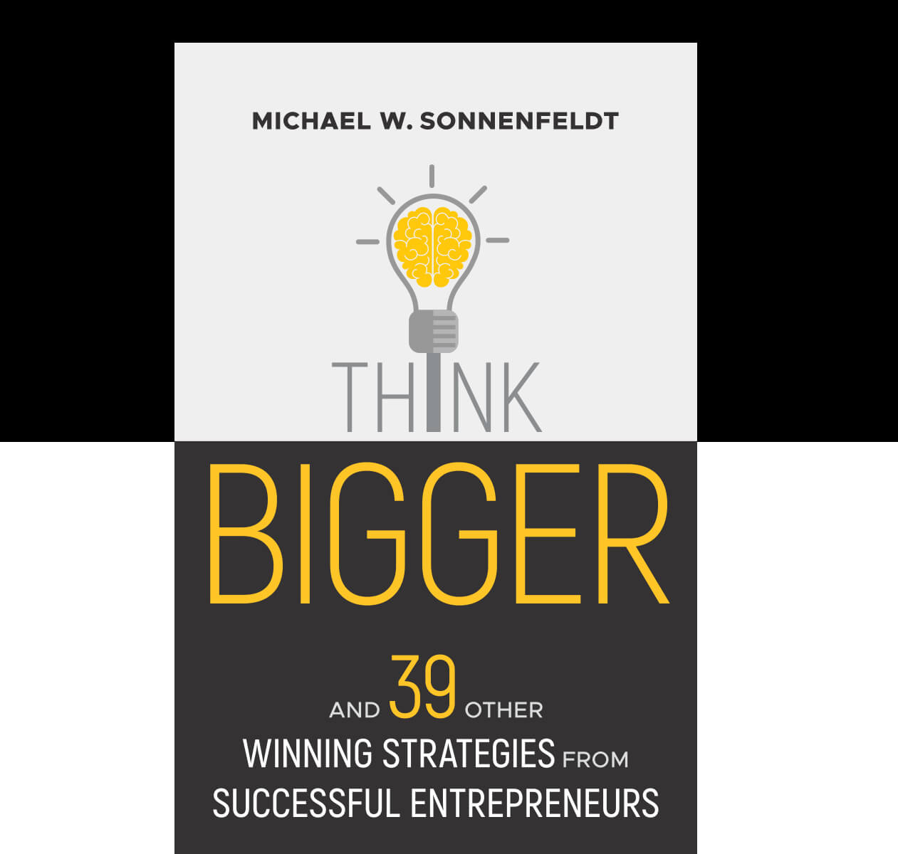 THINK BIGGER: A CONVERSATION WITH MICHAEL SONNENFELDT ABOUT HIS NEW BOOK