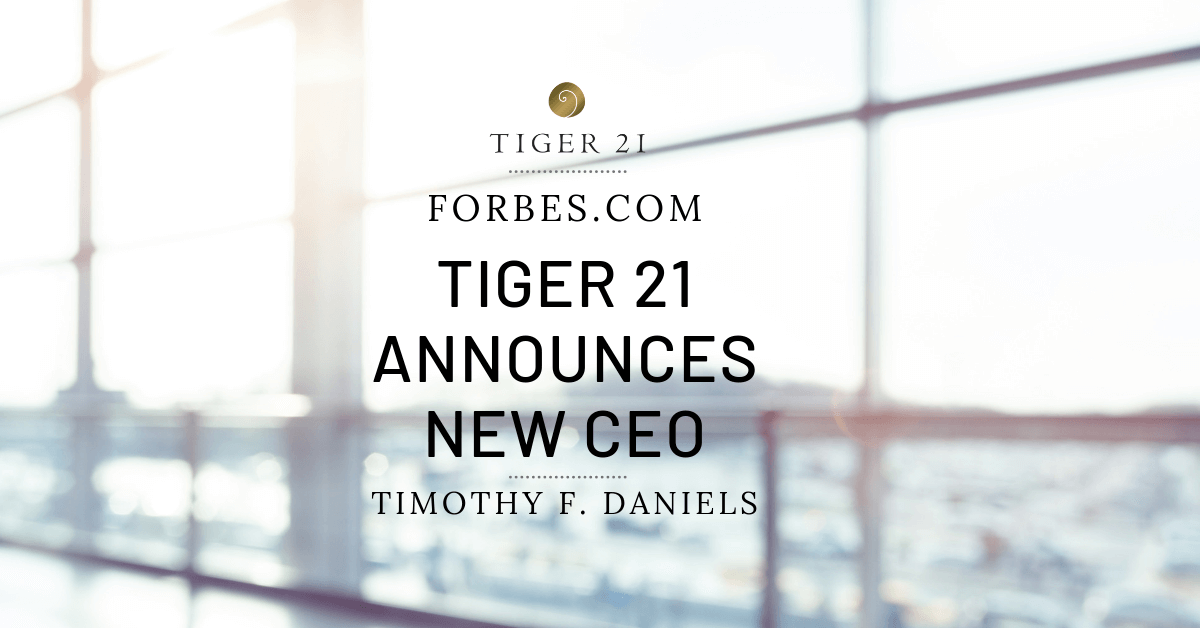 FORBES INTERVIEWS THE FOUNDER OF TIGER 21 AND ITS NEW CEO ON WHAT'S NEXT