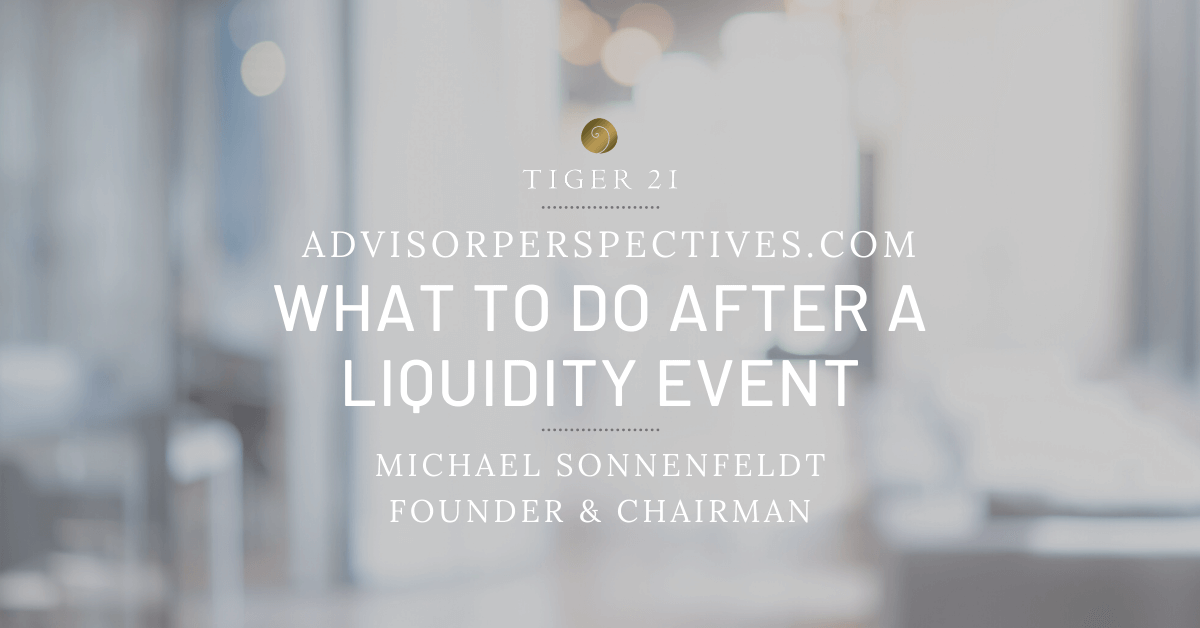 TIGER 21 FOUNDER PROVIDES POST-LIQUIDITY EVENT ADVICE IN ADVISOR PERSPECTIVES PODCAST