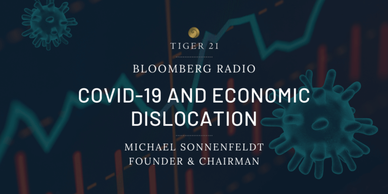 COVID-19 AND ECONOMIC DISLOCATION: BLOOMBERG RADIO INTERVIEWS TIGER 21 FOUNDER