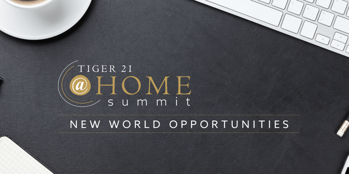 TIGER-21-@Home-Summit_-New-World-Opportunities