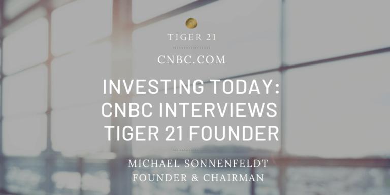 CNBC.Michael.Sonnenfeldt.TIGER.21