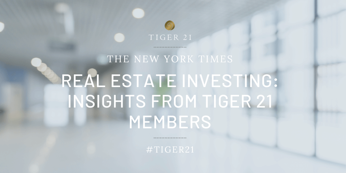 Real Estate Investing_ Insights from TIGER 21 Members in The New York