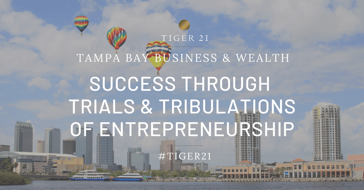 Success through Trials & Tribulations: TIGER 21 Member Joe Johnson Featured in Tampa Bay Business & Wealth